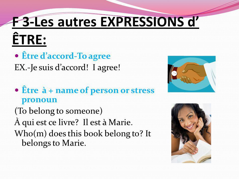 F 3-Les autres EXPRESSIONS d' ÊTRE: