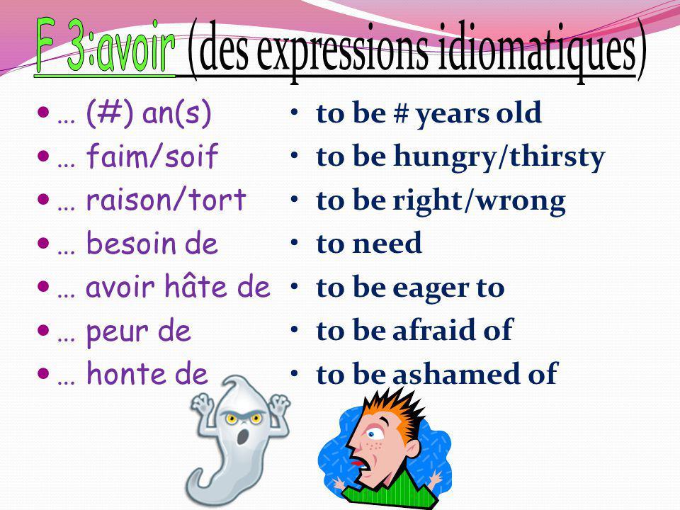 F 3:avoir (des expressions idiomatiques)