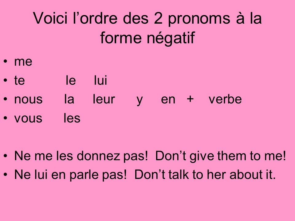 Voici l'ordre des 2 pronoms à la forme négatif