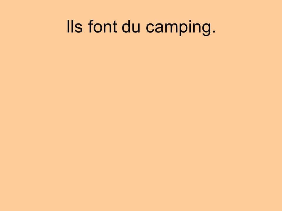 Ils font du camping.