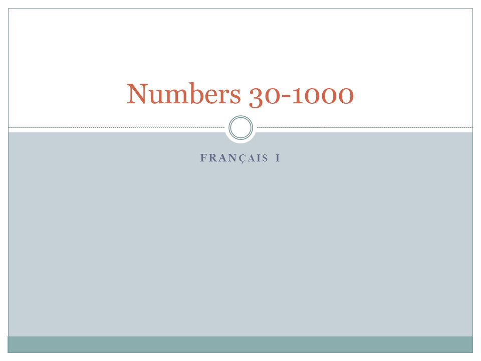 Numbers 30-1000 Français I