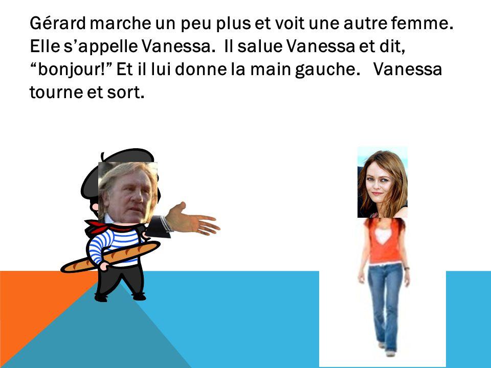 Gérard marche un peu plus et voit une autre femme
