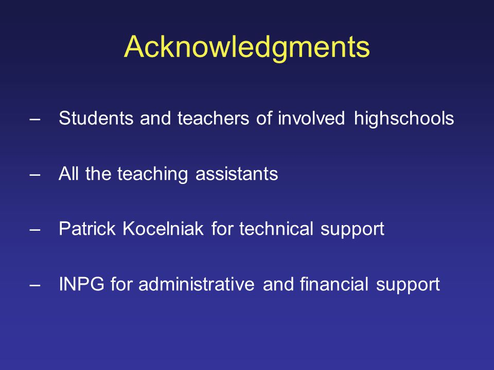 Acknowledgments Students and teachers of involved highschools