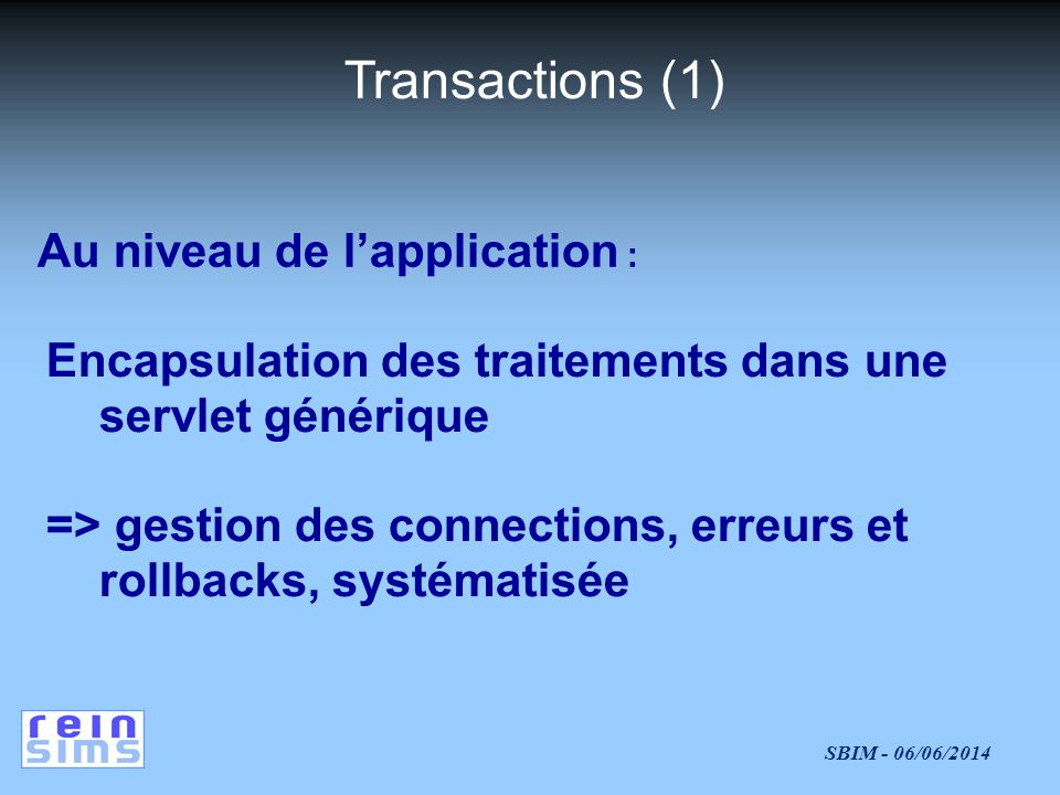 Transactions (1) Au niveau de l'application :