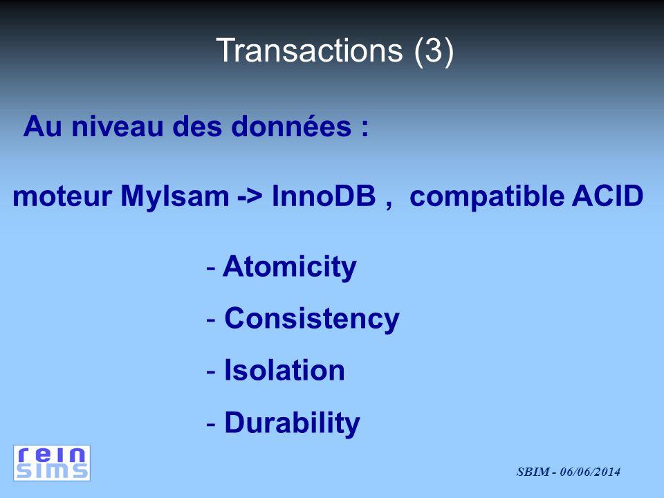 Transactions (3) Au niveau des données :