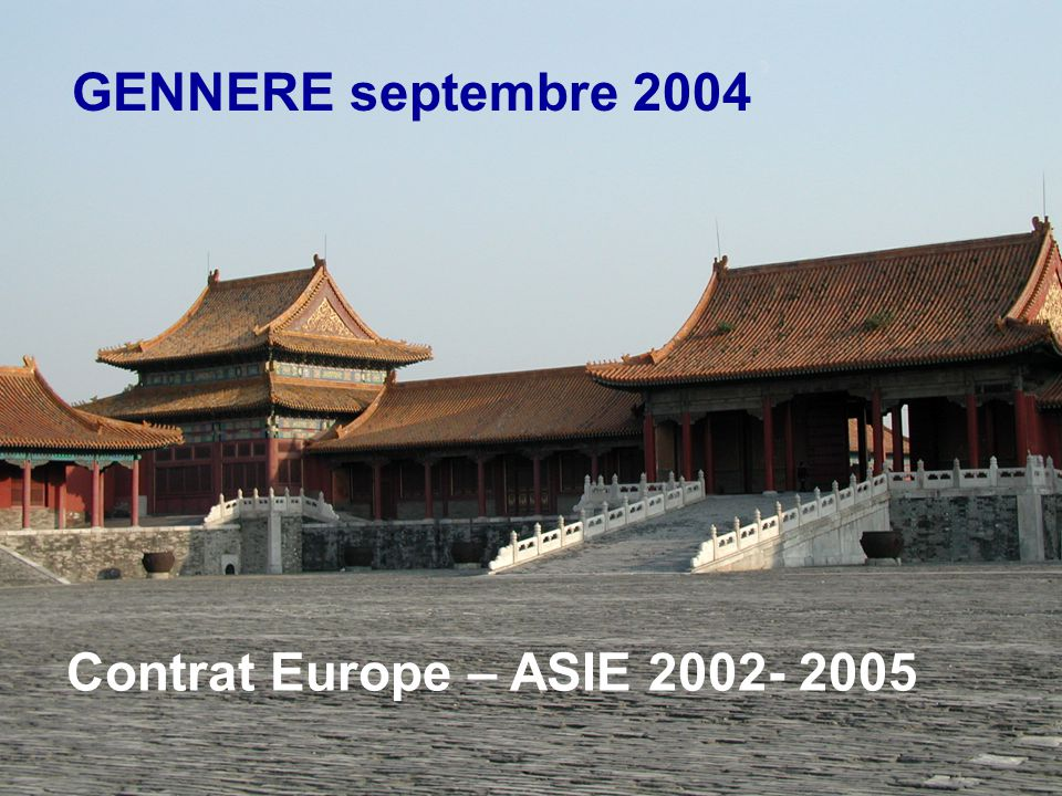 GENNERE septembre 2004 Contrat Europe – ASIE 2002- 2005