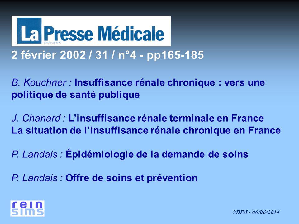 2 février 2002 / 31 / n°4 - pp165-185 B. Kouchner : Insuffisance rénale chronique : vers une politique de santé publique.