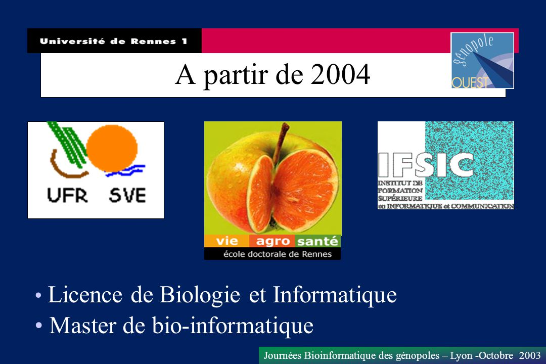 A partir de 2004 Master de bio-informatique