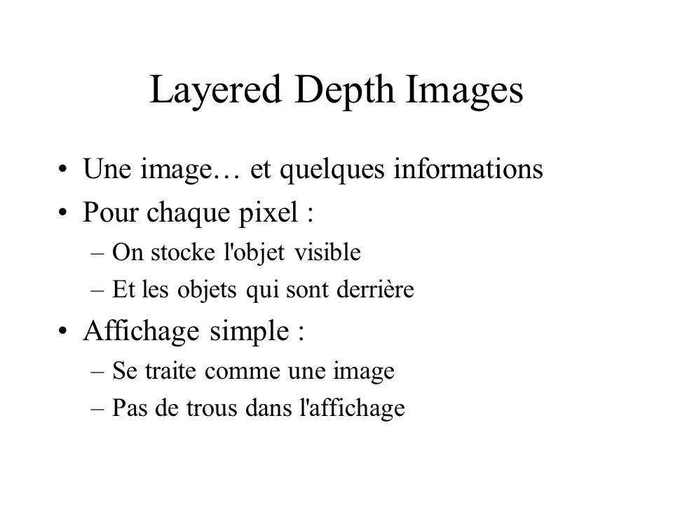 Layered Depth Images Une image… et quelques informations