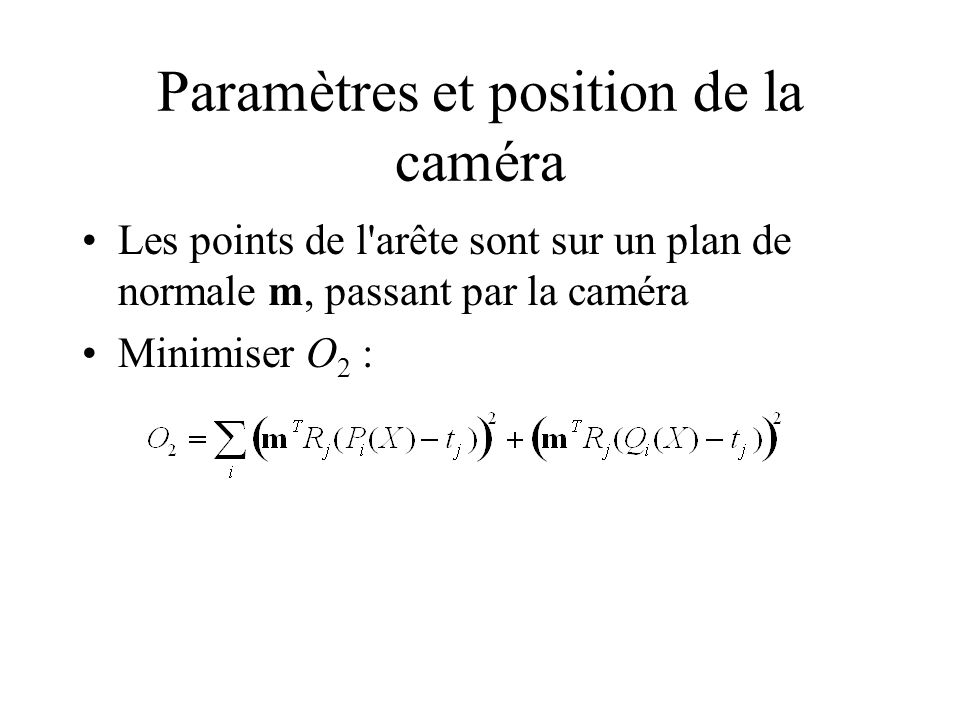 Paramètres et position de la caméra