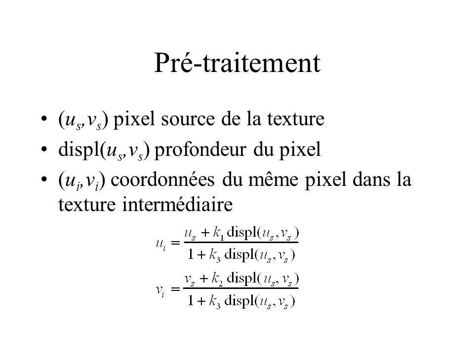 Pré-traitement (us,vs) pixel source de la texture