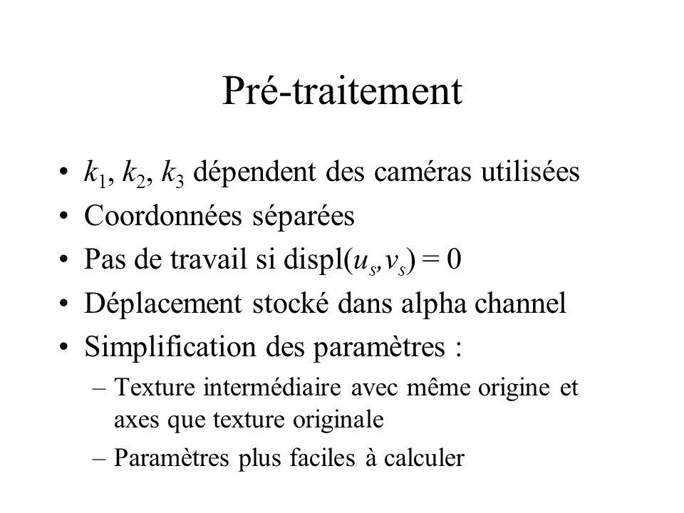 Pré-traitement k1, k2, k3 dépendent des caméras utilisées