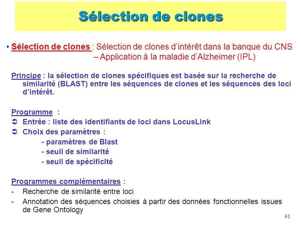 Sélection de clones Sélection de clones : Sélection de clones d'intérêt dans la banque du CNS. – Application à la maladie d'Alzheimer (IPL)