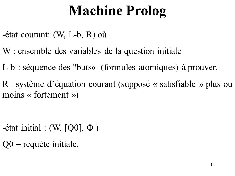 Machine Prolog -état courant: (W, L-b, R) où