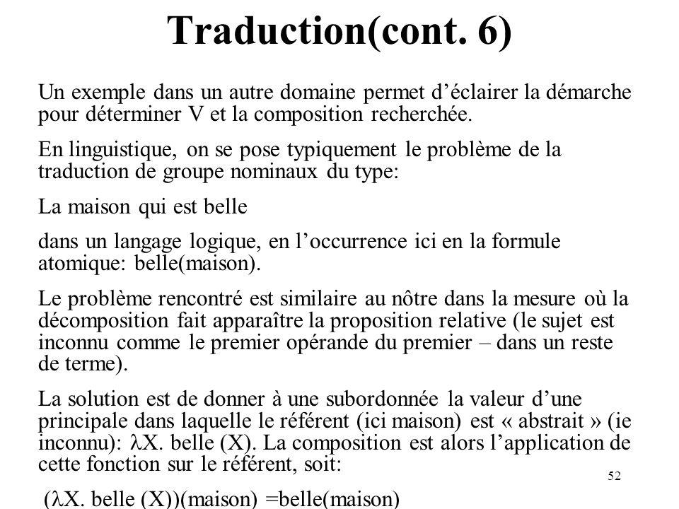 Traduction(cont. 6) Un exemple dans un autre domaine permet d'éclairer la démarche pour déterminer V et la composition recherchée.