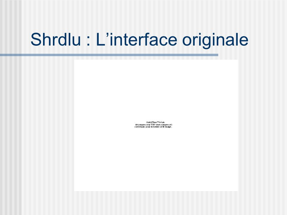 Shrdlu : L'interface originale