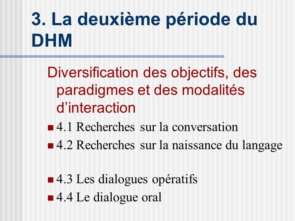 3. La deuxième période du DHM