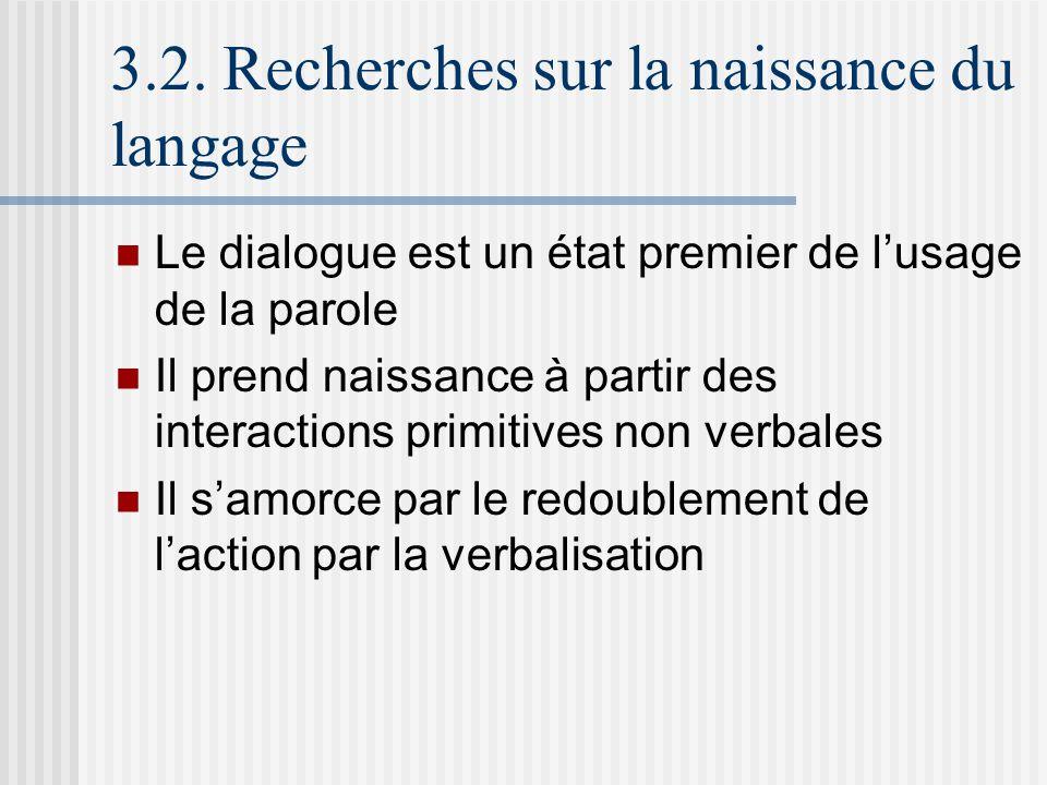 3.2. Recherches sur la naissance du langage