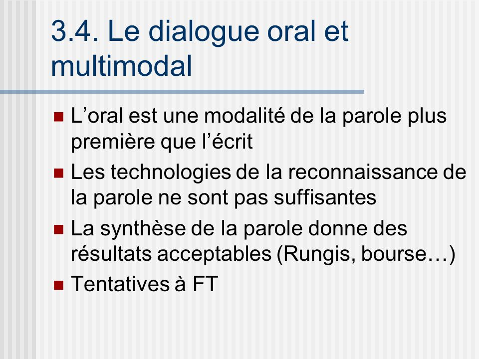 3.4. Le dialogue oral et multimodal