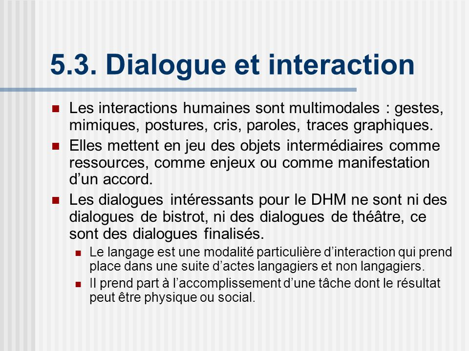 5.3. Dialogue et interaction