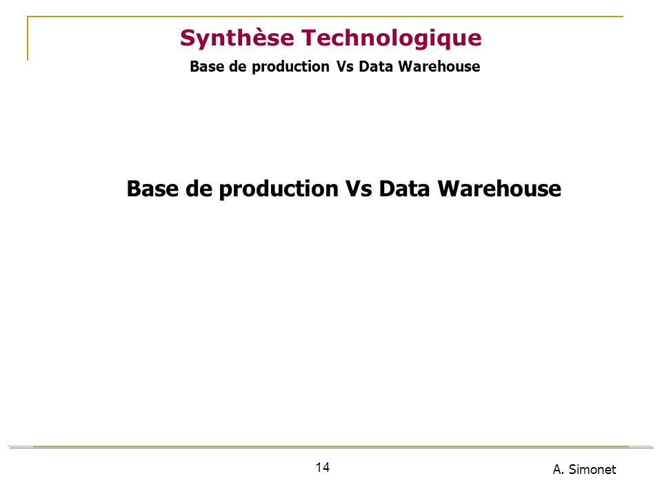 Synthèse Technologique Base de production Vs Data Warehouse