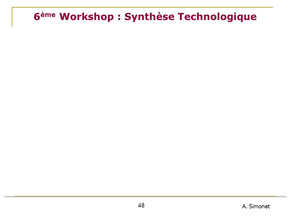 6ème Workshop : Synthèse Technologique