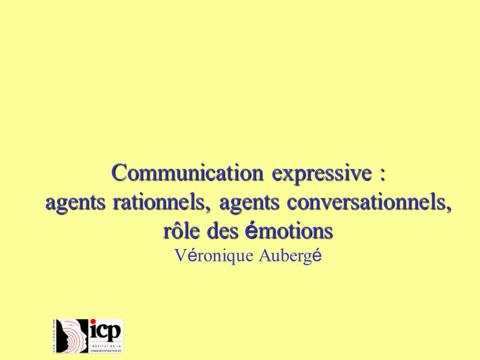 Communication expressive : agents rationnels, agents conversationnels,