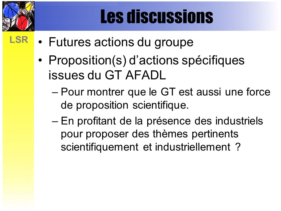 Les discussions Futures actions du groupe