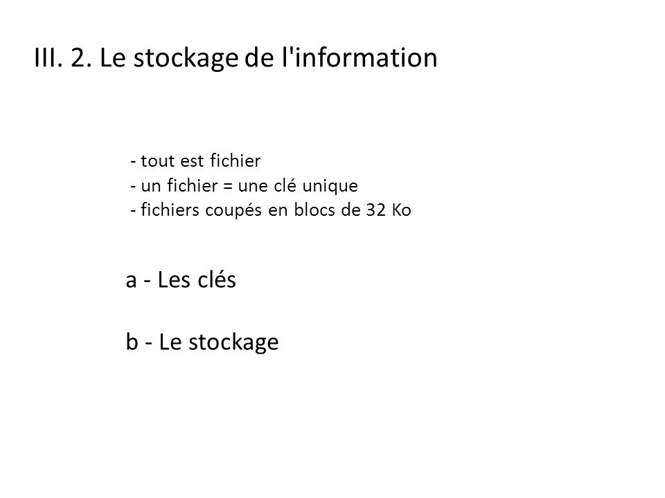 III. 2. Le stockage de l information