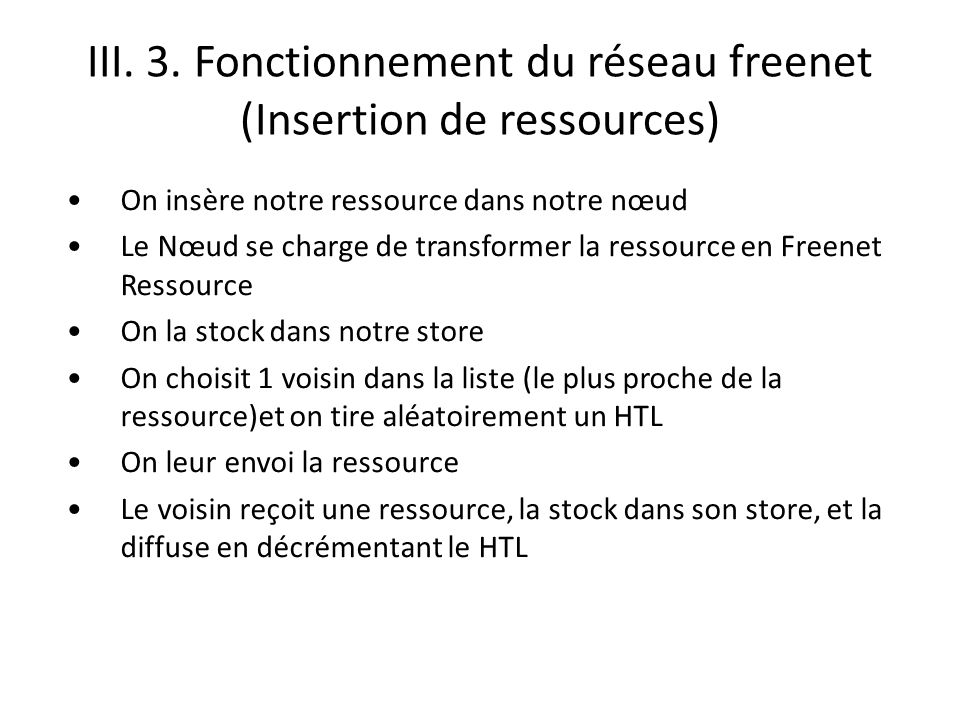 III. 3. Fonctionnement du réseau freenet (Insertion de ressources)
