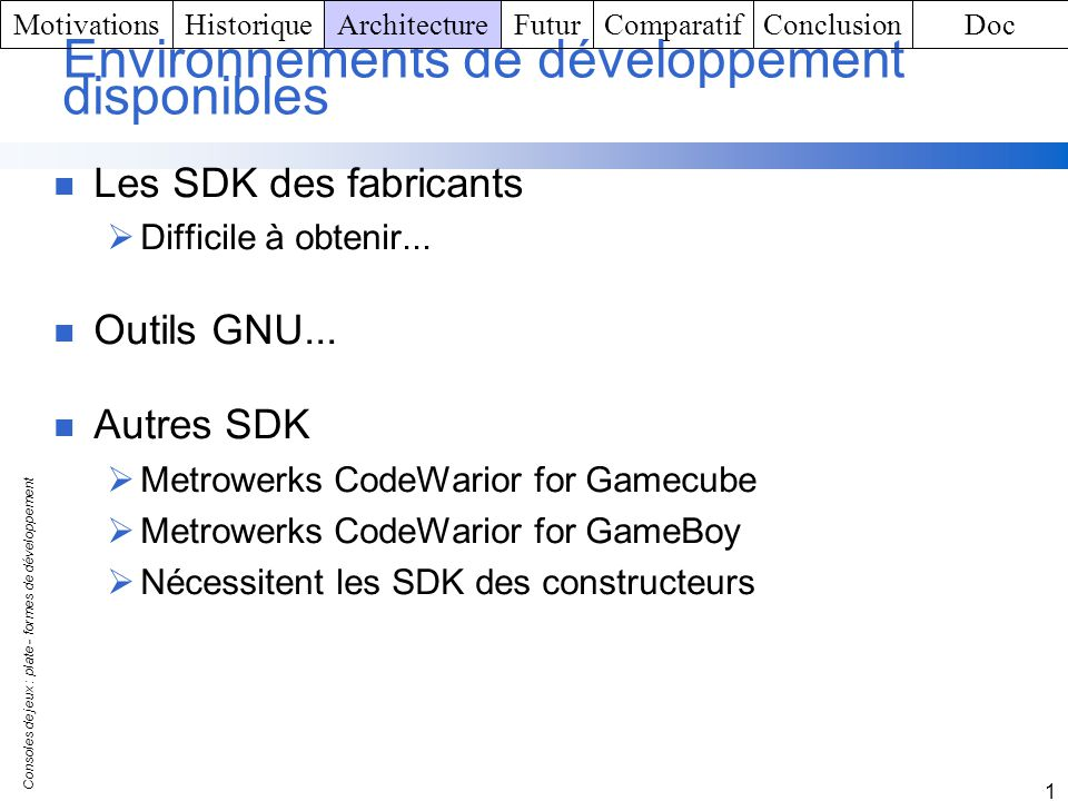 Environnements de développement disponibles