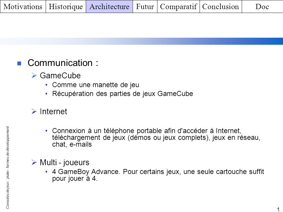 Communication : Motivations Historique Architecture Futur Comparatif