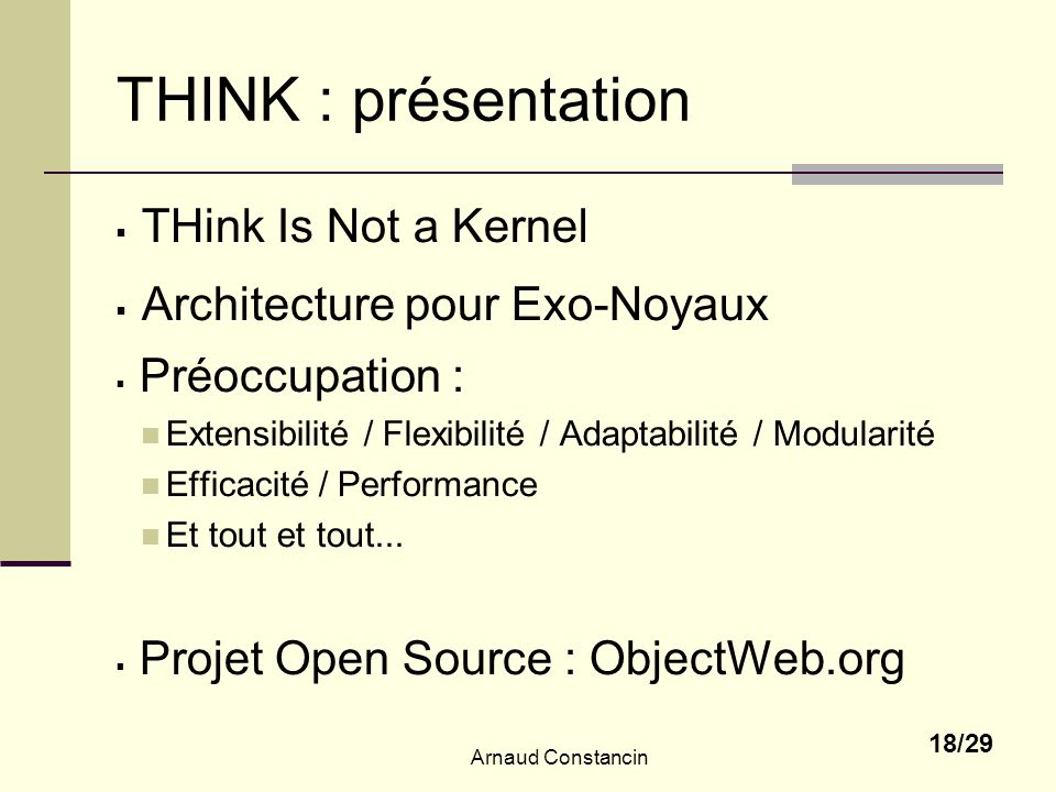 THINK : présentation THink Is Not a Kernel