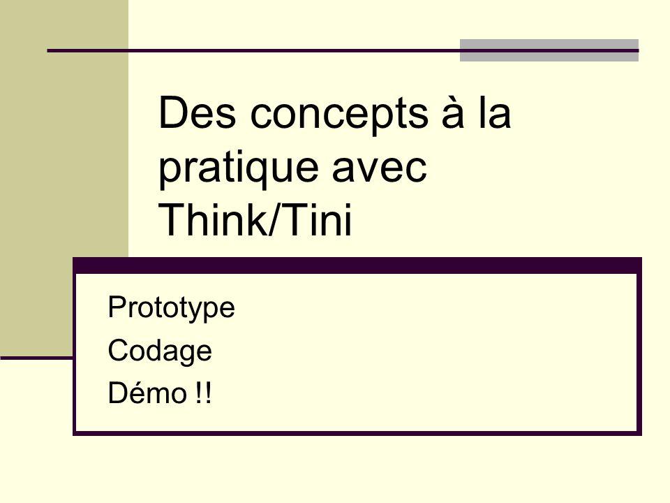 Des concepts à la pratique avec Think/Tini