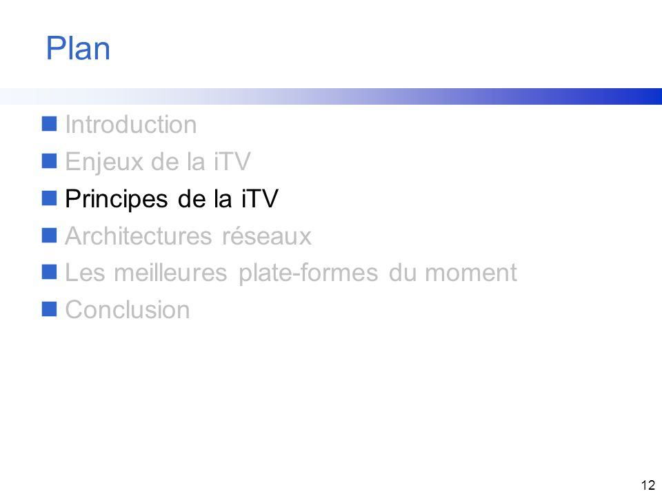 Plan Introduction Enjeux de la iTV Principes de la iTV