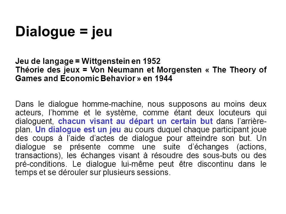 Dialogue = jeu Jeu de langage = Wittgenstein en 1952