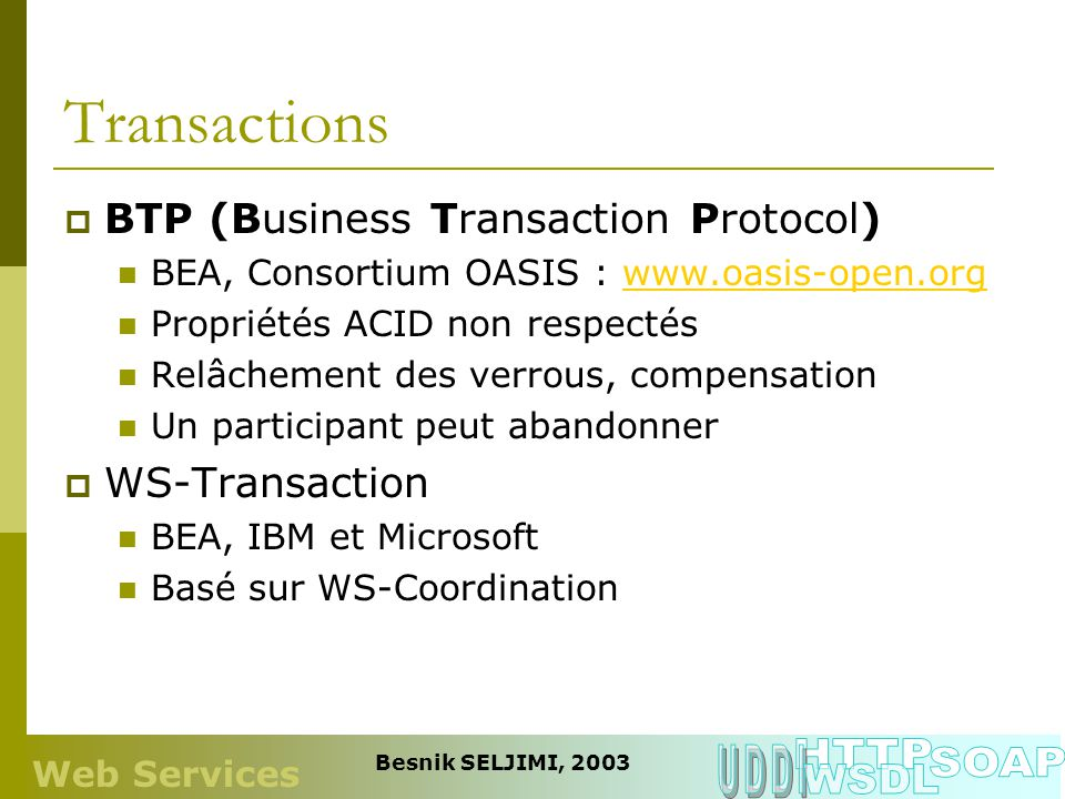 Transactions HTTP UDDI SOAP WSDL BTP (Business Transaction Protocol)