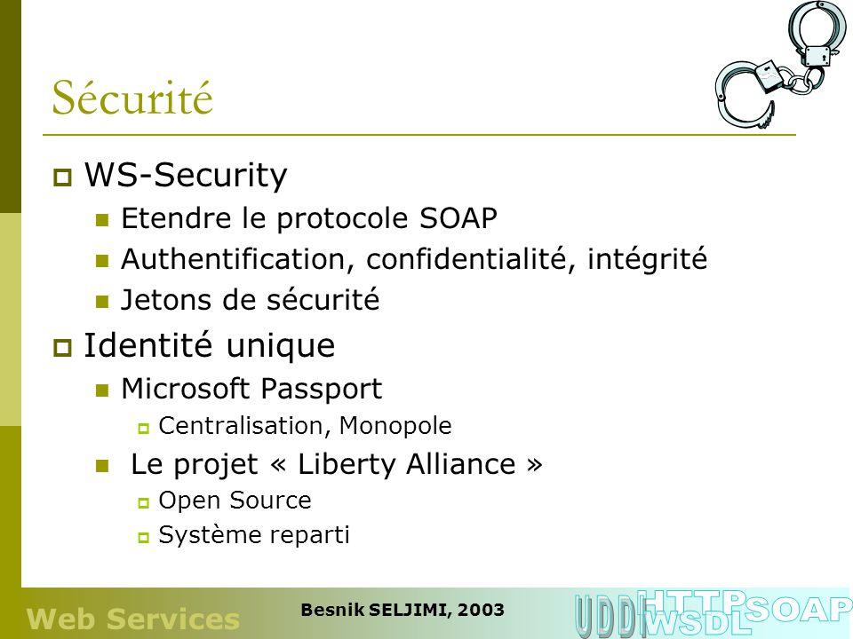 Sécurité HTTP UDDI SOAP WSDL WS-Security Identité unique