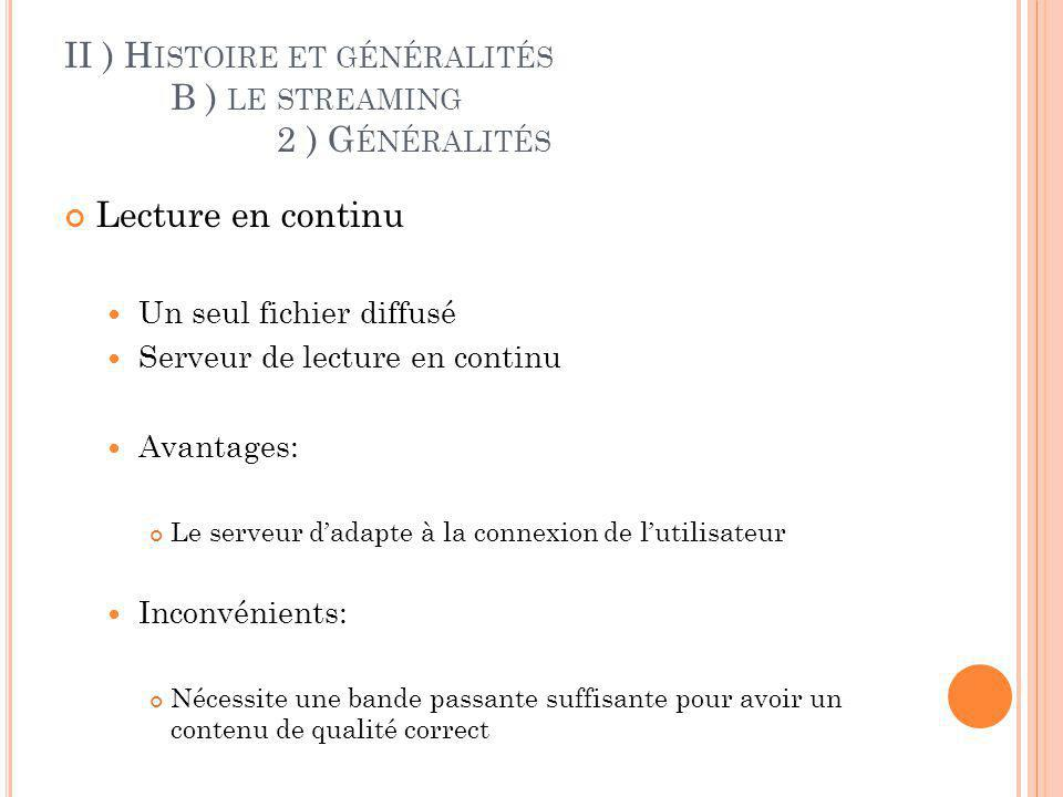 II ) Histoire et généralités B ) le streaming 2 ) Généralités
