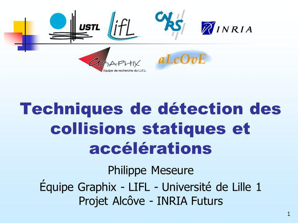 Techniques de détection des collisions statiques et accélérations