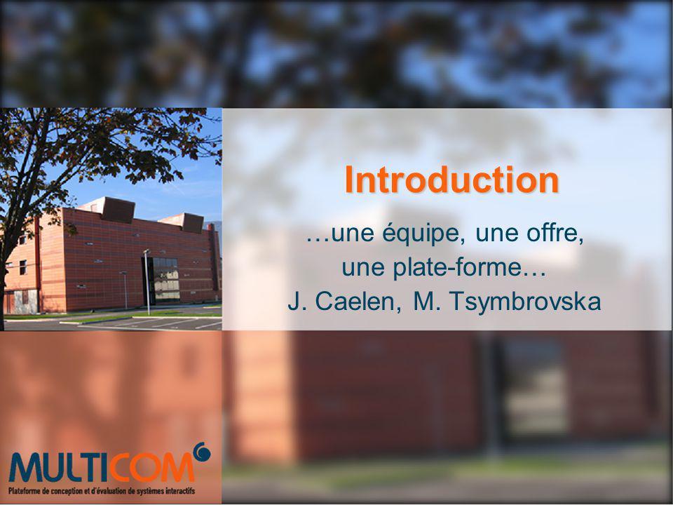 …une équipe, une offre, une plate-forme… J. Caelen, M. Tsymbrovska