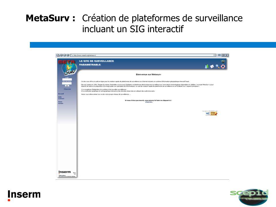 MetaSurv : Création de plateformes de surveillance incluant un SIG interactif