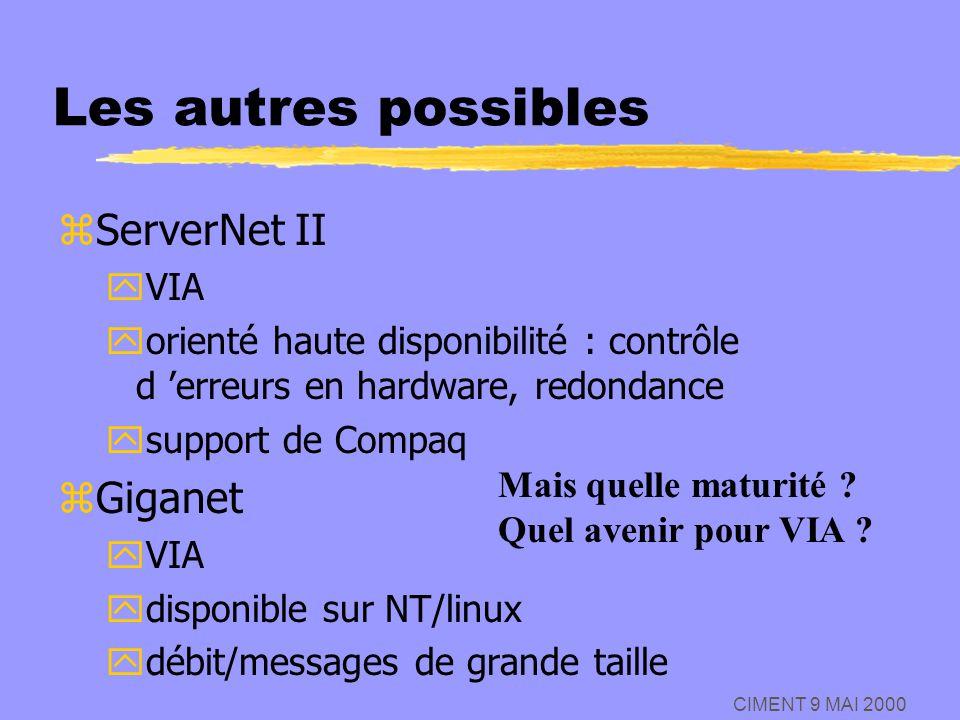 Les autres possibles ServerNet II Giganet VIA