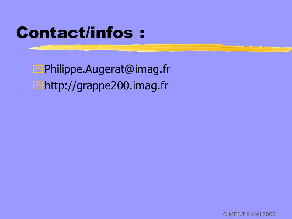 Contact/infos : Philippe.Augerat@imag.fr http://grappe200.imag.fr