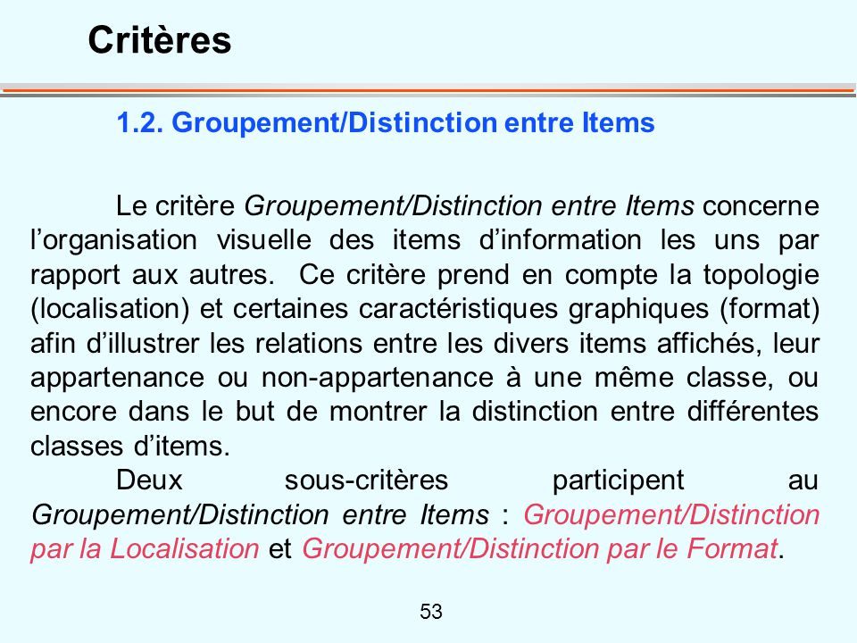 Critères 1.2. Groupement/Distinction entre Items