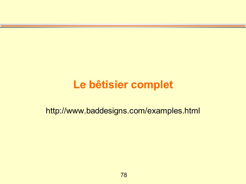 Le bêtisier complet http://www.baddesigns.com/examples.html
