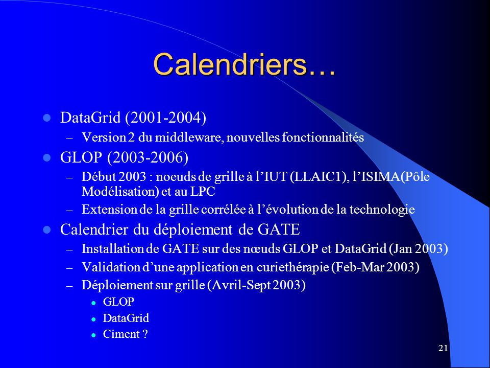 Calendriers… DataGrid (2001-2004) GLOP (2003-2006)