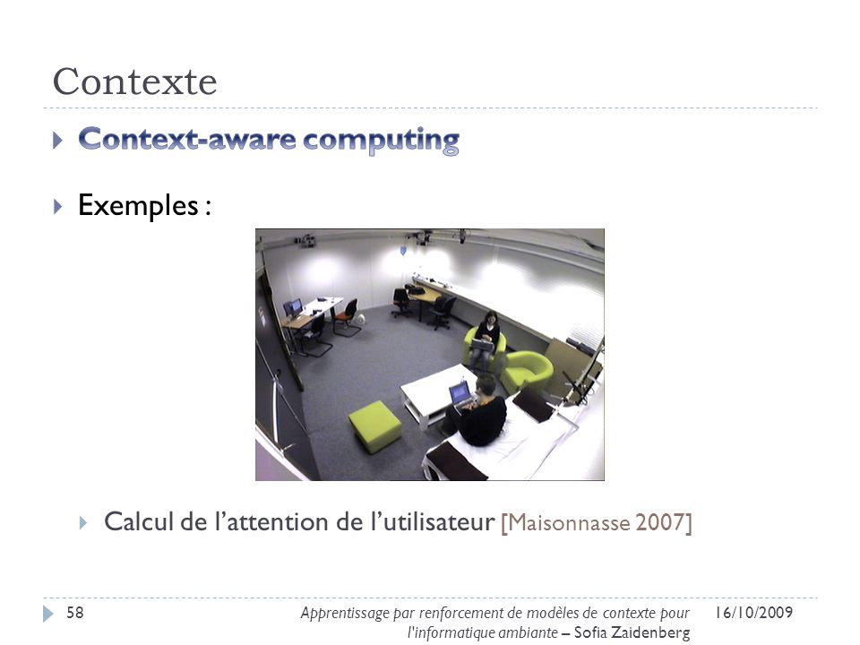 Contexte Context-aware computing Exemples :