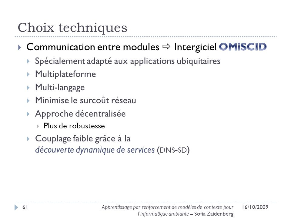 Choix techniques Communication entre modules  Intergiciel OMiSCID