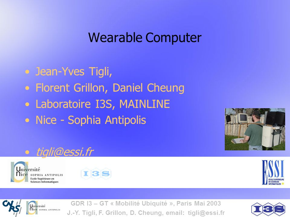 Wearable Computer Jean-Yves Tigli, Florent Grillon, Daniel Cheung